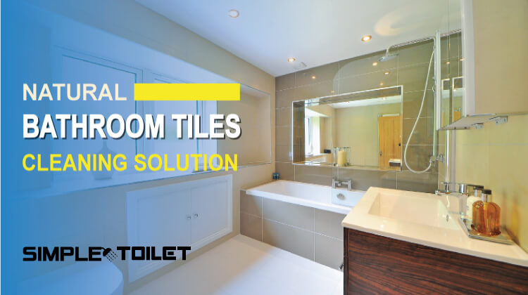 Natural Bathroom Tiles Cleaning Solution