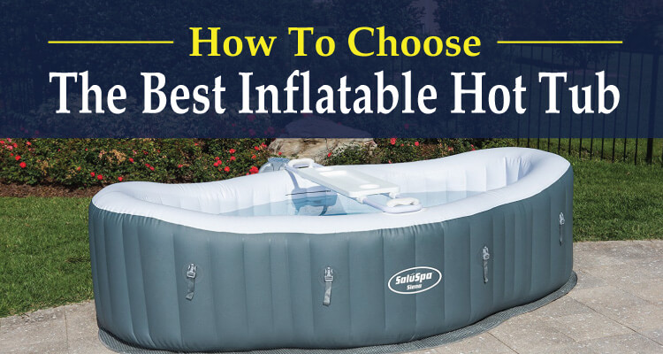 How-To-Choose-The-Best-Inflatable-Hot-Tub