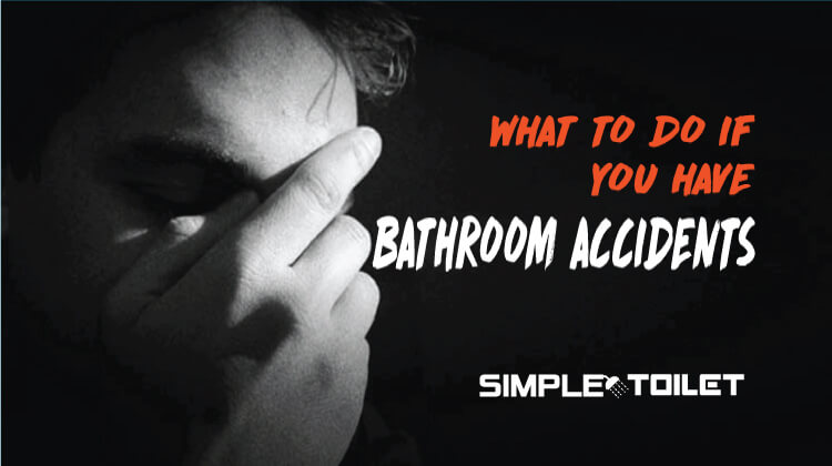 What to Do if You Have Bathroom Accidents