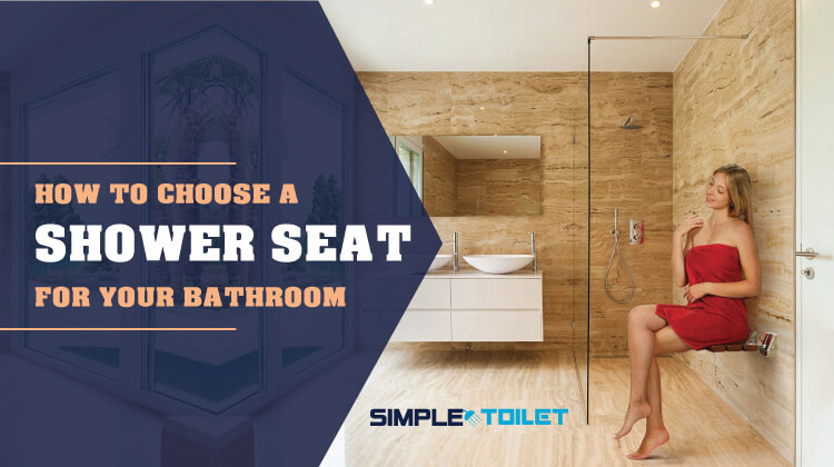 How to Choose a Shower Seat for Your Bath