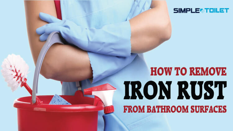 How To Remove Iron Rust From Bathroom Surfaces