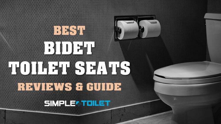 Best Bidet Toilet Seats | Reviews & Guide 2018 | Simple Toilet