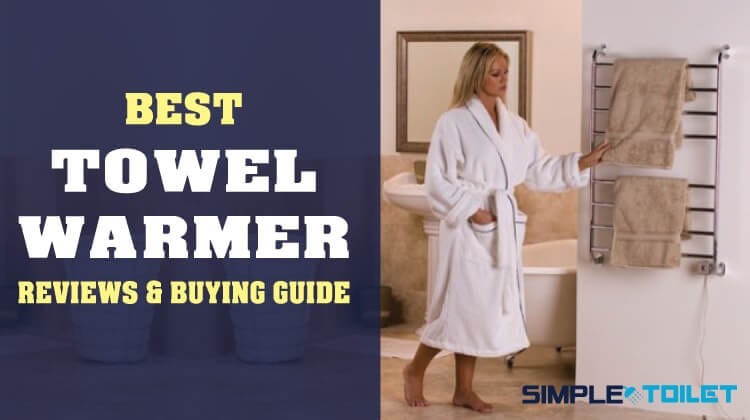 Best Towel Warmer 2018 with Ultimate Buying Guide