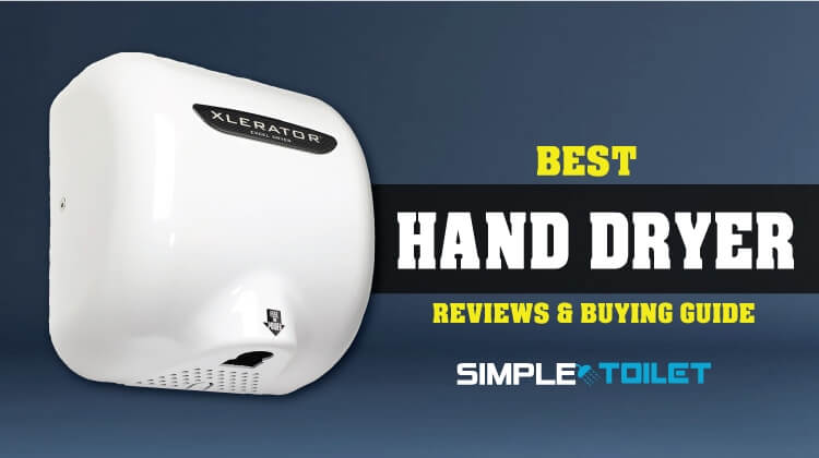 Best Hand Dryer 2018 Reviews with Ultimate Buying Guide