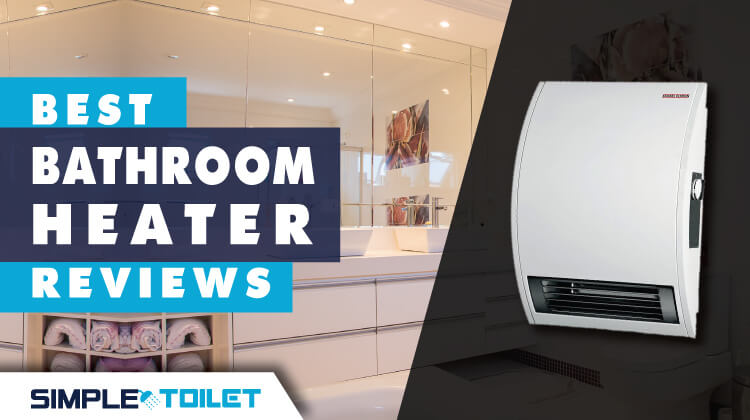 Best Bathroom Heater 2018 with Ultimate Buying Guide