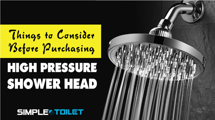 Things to Consider Before Purchasing High Pressure Shower Heads