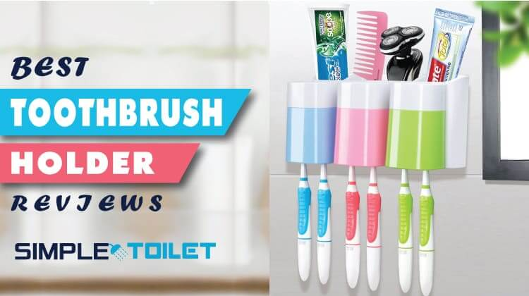Best Toothbrush Holder Reviews: Our Top Pick