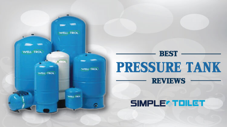 Best Well Pressure Tank Reviews: Our Top Pick