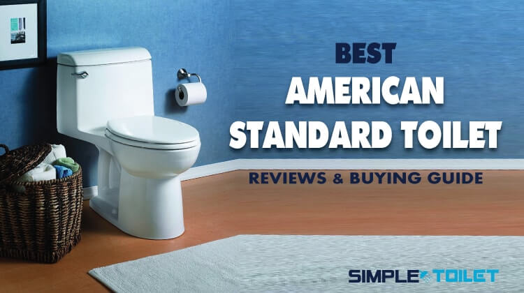 Best American Standard Toilet 2018 with Ultimate Buying Guide