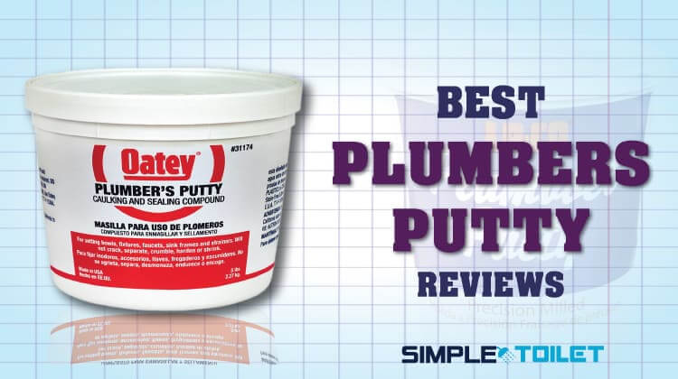 Best Plumbers Putty Reviews: Our Top Pick 2019 | Simple Toilet