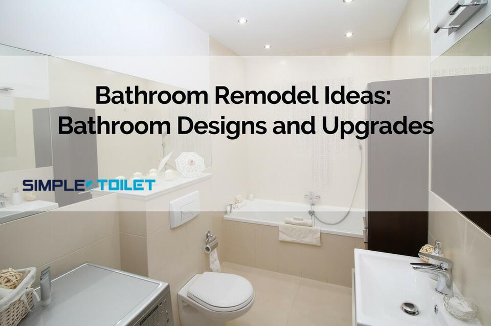 Bathroom Remodel Ideas Bathroom Designs And Upgrades 2019 Simple