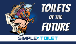 Toilets of the Future
